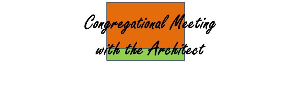 Congregational Meeting with the Architect