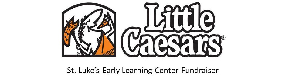 Early Learning Center – Little Ceasar Fundraiser